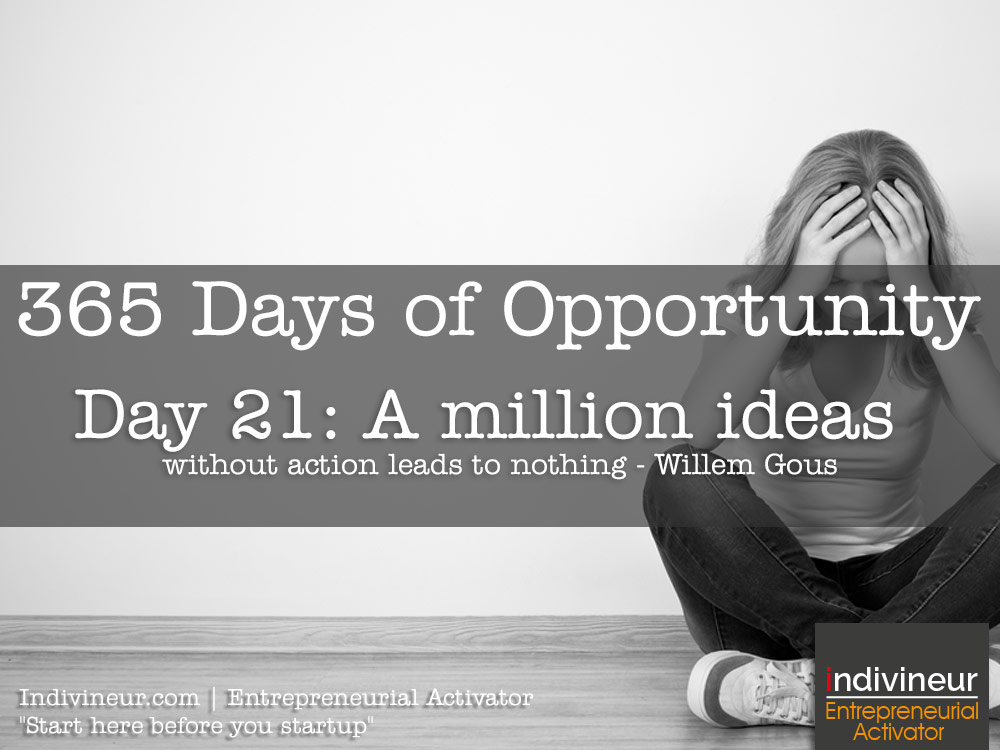 Day 21 Motivational Quotes: A million ideas without action leads to nothing