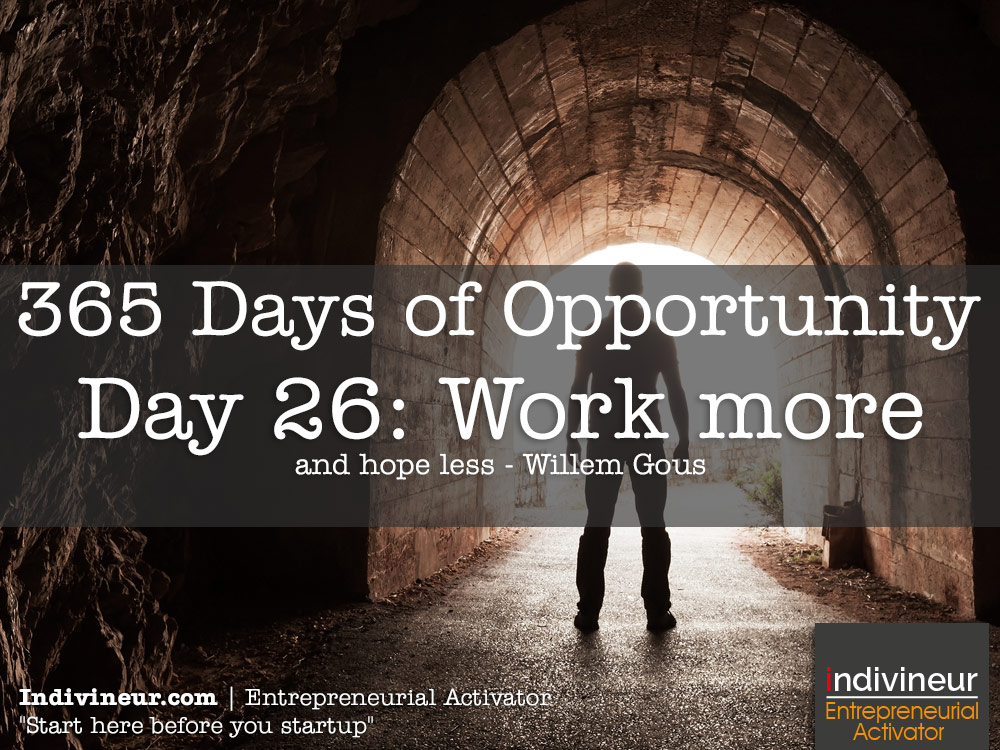 Day 26 Motivational Quotes: Work more and hope less