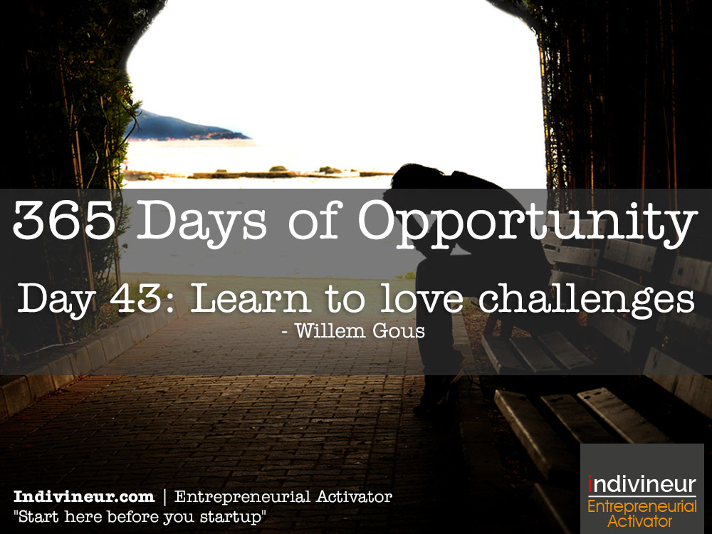 Day 43 motivational quotes: Learn to love challenges.