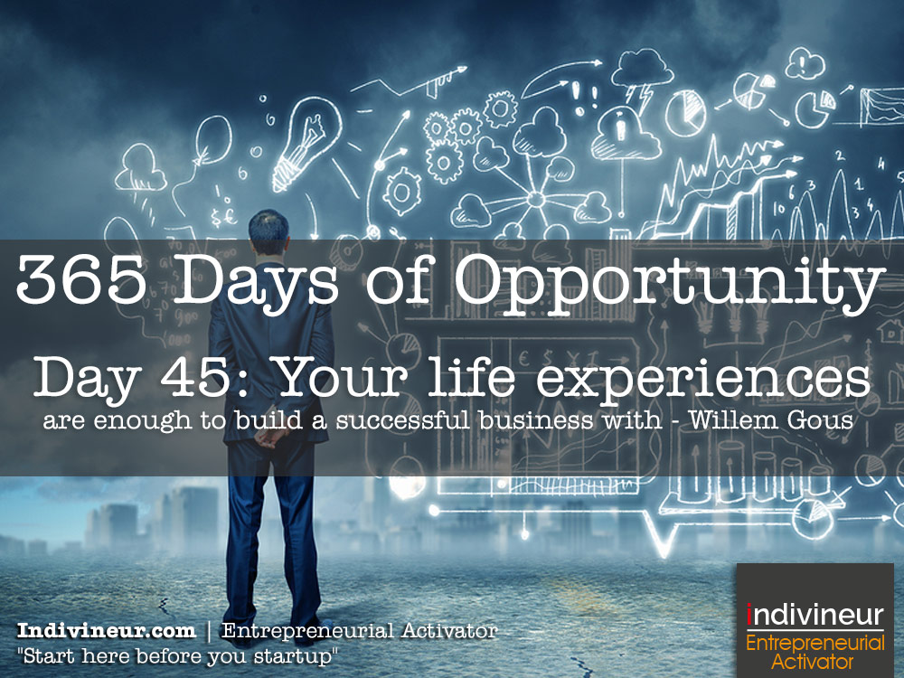 Day 45 motivational quotes: Your life experiences are enough to build a successful business with
