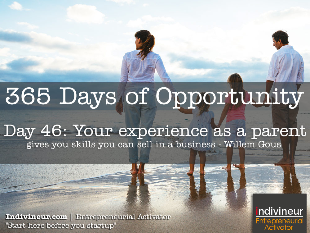 Day 46 motivational quotes: Your experience as a parent gives you skills you can sell in a business