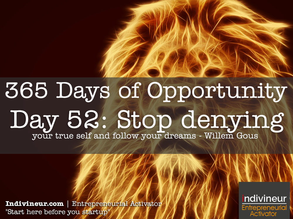 Day 52 motivational quotes: Stop denying your true self and follow your dreams